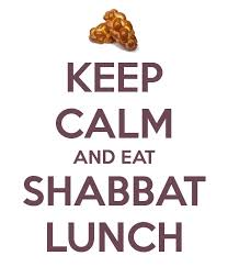KEEP CALM AND EAT SHABBAT LUNCH