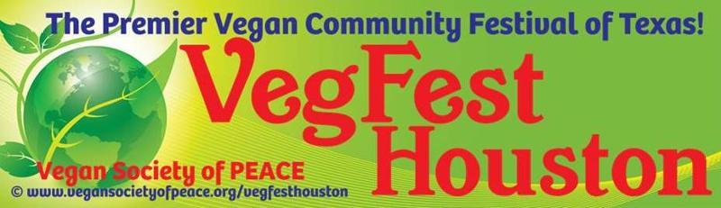 VegFest Houston Premier Vegan Fest VSOP