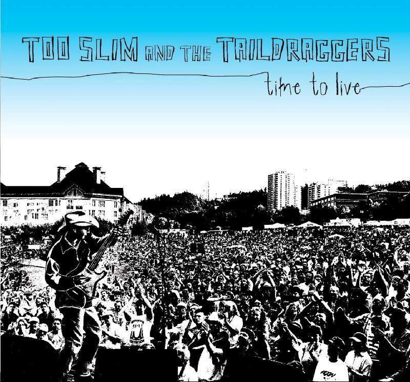 Time To Live a live CD by Too Slim