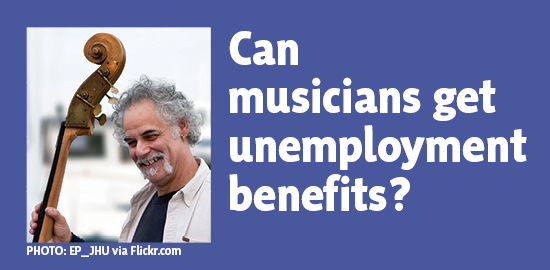 Can musicians get unemployment benefits? Yes! See below...