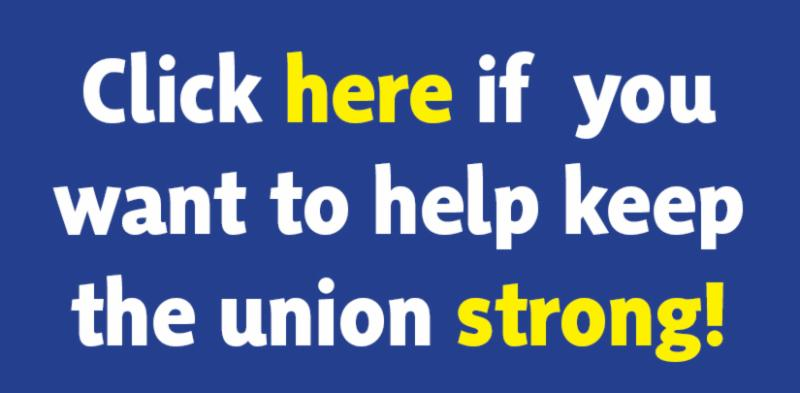 Click here if you want to help keep the union strong!