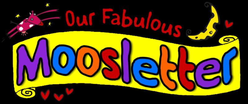 Our Fabulous Moosletter