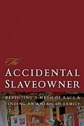The Accidental Slave Owner by Mark Auslander