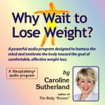 Why Wait To Lose Weight CD