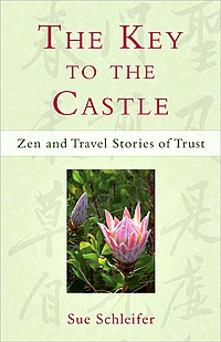 Key to the Castle: Zen and Travel Stories of Trust