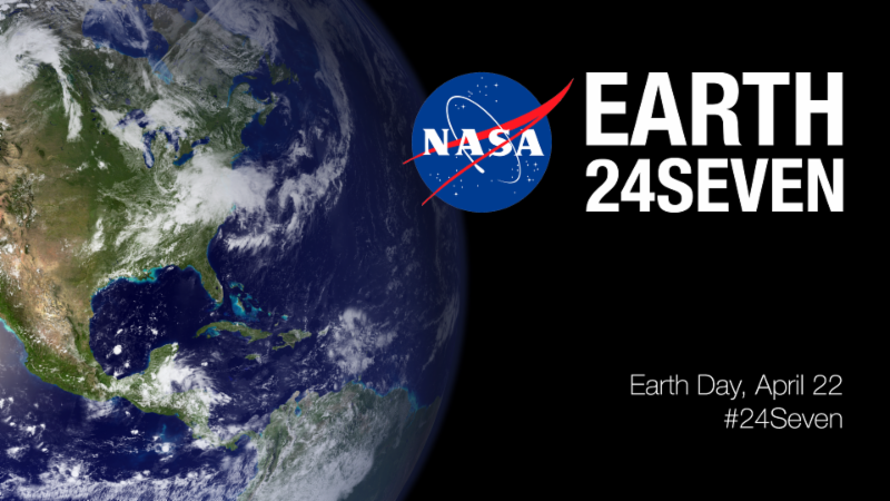 "Earth 24/7 shareable showing the Earth with the NASA logo and the words: ""Earth 24Seven: Earth Day, April 22 #24Seven."""