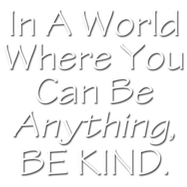 Be Anything Be Kind
