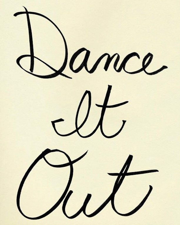 Dance it out!