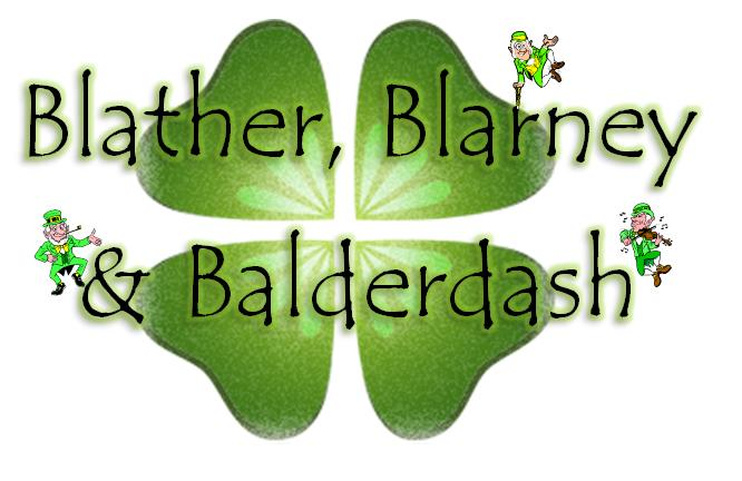 Blather,Blarney & Balderdash