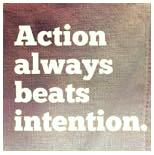 Action always beats intention graphic