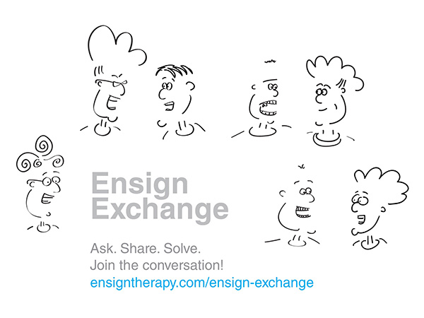 Ensign Exchange. Ask, share, solve. Join the conversation!
