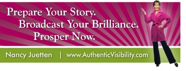 Prepare Your Store. Broadcast Your Brilliance. Prosper Now.  By Nancy Juetten at http://www.AuthenticVisibility.com