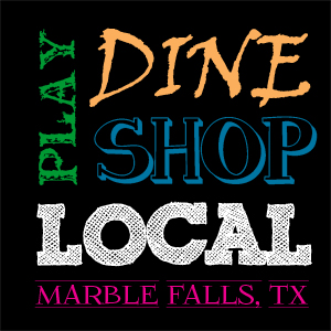 Play Dine Shop Local Marble Falls Texas