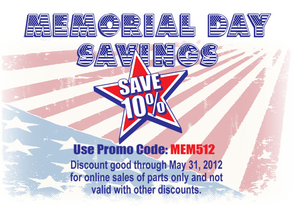 Memorial Day Savings!  SAVE 10% through May 31, 2012