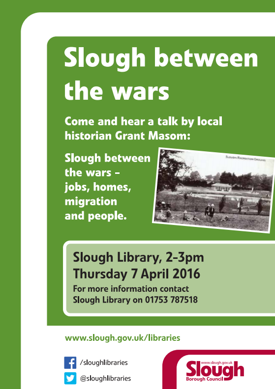 Hear about Slough between the wars with local  historian Grant Masom on Thu 7 April 11am