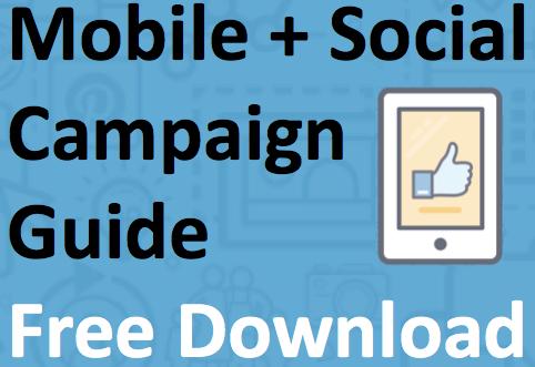 mobile & social campaign guide