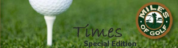 Miles of Golf Times Special Edition