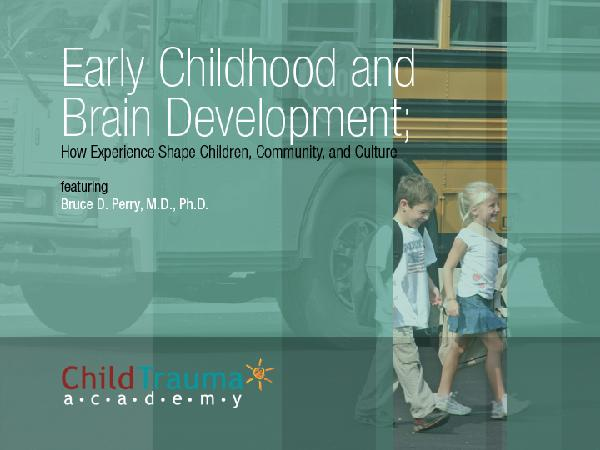 Early Childhood and Brain Development