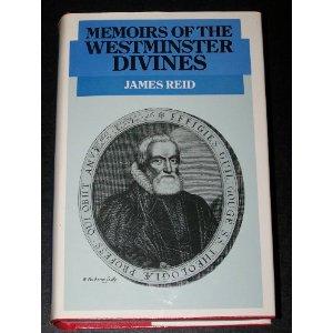 Memoirs-Westminster-Divines-James Reid.jpg