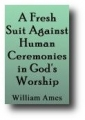 Against-Human-Ceremonies-William-Ames.jpg