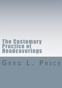 Greg Price CUSTOMARY PRACTICE OF HEADCOVERINGS 1 CORINTHIANS 11.jpg