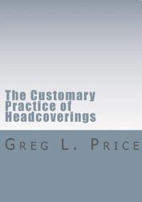 Greg Price CUSTOMARY PRACTICE OF HEADCOVERINGS 1 CORINTHIANS 11.jpg