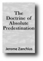 Absolute Predestination by Zanchius Graphic