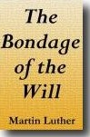 Bondage-Of-The-Will-Martin Luther.jpg