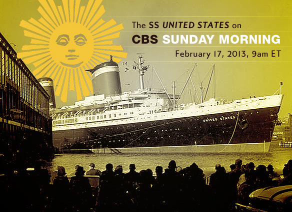 SS United States on CBS Sunday Morning, Feb. 17