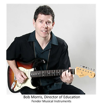 Bob Morris. Director of Education, Fender Musical Instruments
