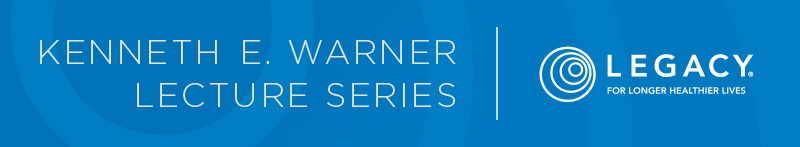 Kenneth E. Warner | Lecture Series
