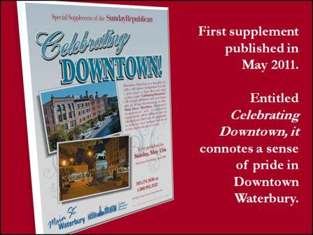 Celebrating Downtown - Main Street Waterbury & the Republican- American Sunday supplement.