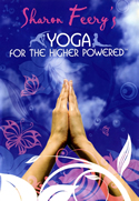 Yoga for the Higher Powered