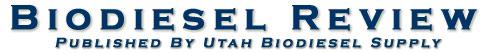 Biodiesel Review published by Utah Biodiesel Supply