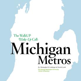 The WalkUP Wake-up Call: Michigan Metros