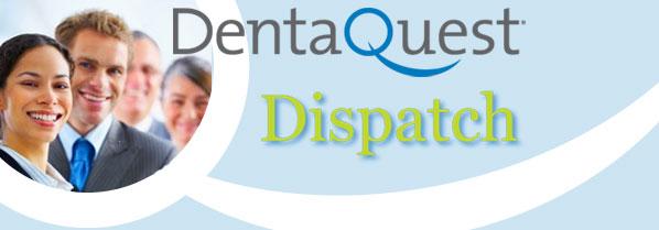 DentaQuest Dispatch Newsletter