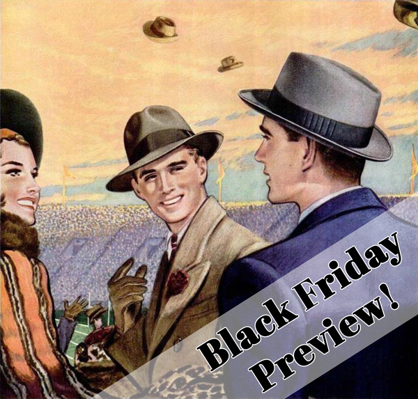 821a068f2fc Welcome to the DelMonico Hatter Black Friday Preview newsletter ...