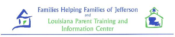 Families Helping Families of Jefferson and Louisiana Parent Training and Information Center