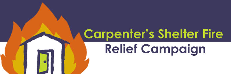Carpenter's Shelter Fire Relief