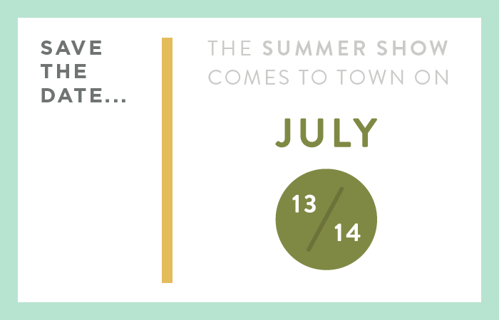 The Summer Show is July 13 & 14
