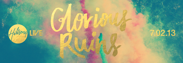 HillsongLive_GloriousRuins