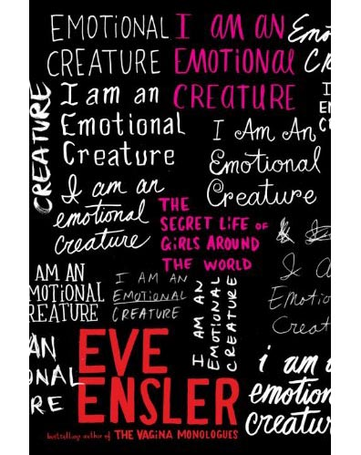 Eve Ensler - Emotional Creature 2