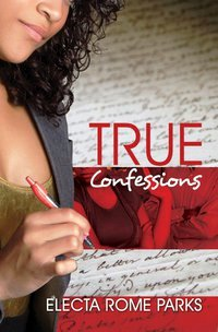True Confessions by Electa Rome Parks