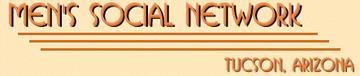 Men's Social Network -Tucson