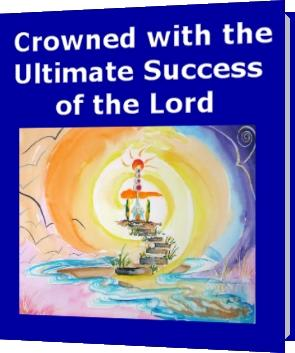 Book cover of Crowned with the Ultimate Success of the Lord