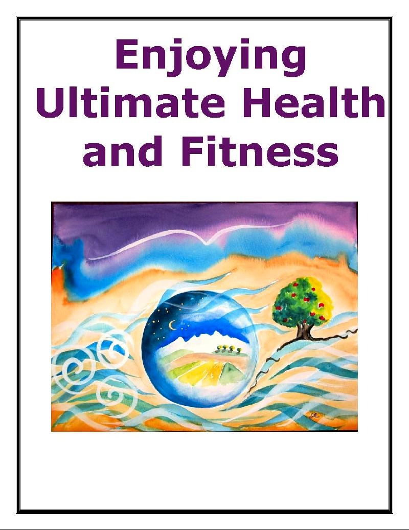 Enjoying Ultimate Health and Fitness E-book