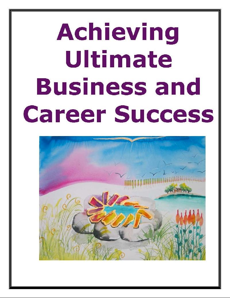 Achieving Ultimate Business and Career Success E-book