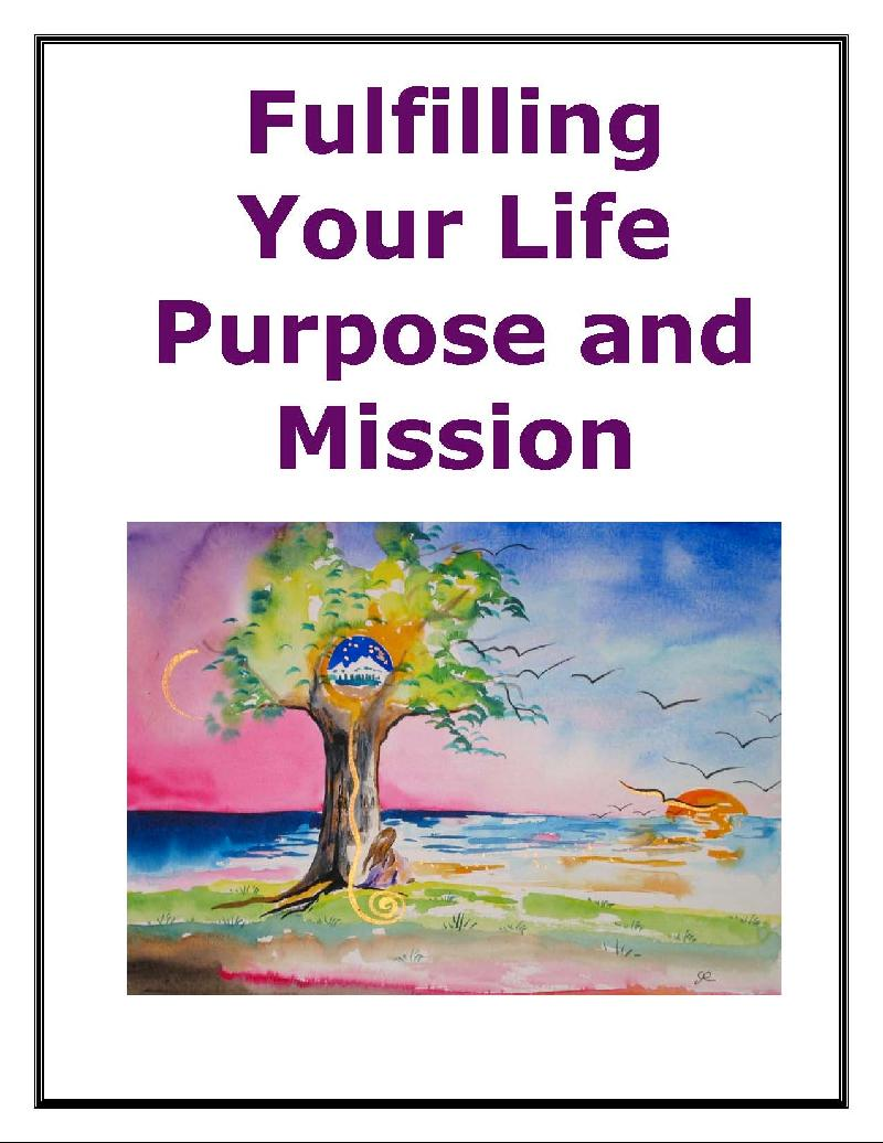 Fulfilling Your Life Purpose and Mission E-book