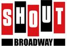 Shout Broadway