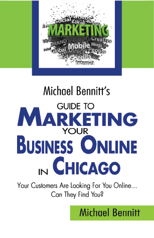 Michael Bennitt's Guide to Marketing Your Business Online in Chicago